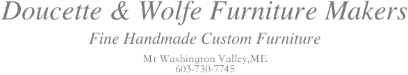 Doucette and Wolfe Fine Museum Quality Furniture Handcrafted