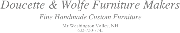 Doucette and Wolfe Fine Custom Made Furniture Makers